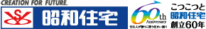 CERATION FOR FUTURE 昭和住宅